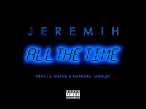 Música All The Time All The Time (Feat. Lil Wayne  Natasha Mosley)
