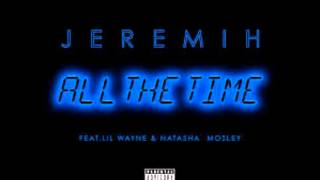Jeremih - All The Time ft. Lil Wayne & Natasha Mosley (Official Audio)