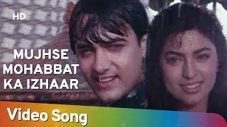 Mujhse Mohabbat Ka Izhaar (HD)  Hum Hain Rahi Pyar Ke (1993)  Aamir Khan  Juhi Chawla  Romantic Song