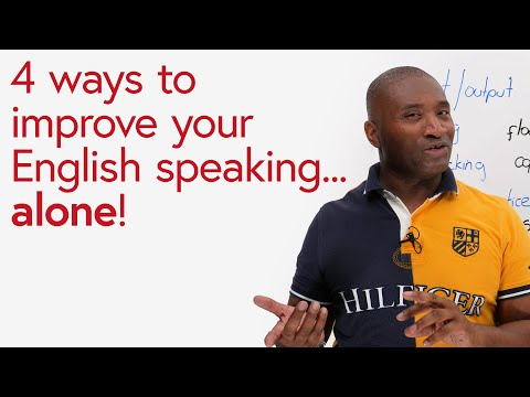 4 ways to improve your English speaking...ALONE!