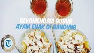 Menu Sarapan 7 Bubur Ayam Enak di Bandung, Topping Telur Setengah Matang hingga Ati Ampela
