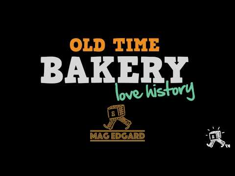 Mag Edgard · Old Time Bakery