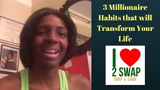 3 Millionaire Habits that will Transform Your Life