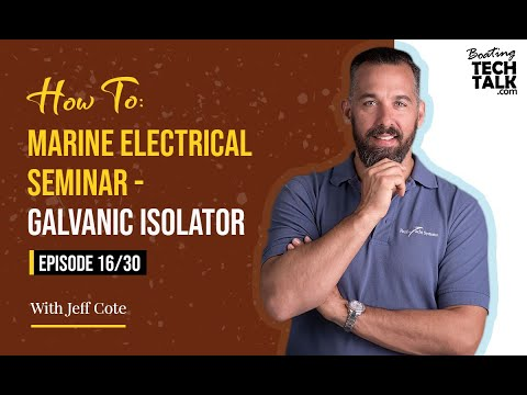 How To: Marine Electrical - Galvonic Isolator - Episode 16