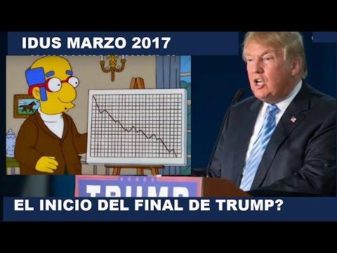 15 MARZO 2017 EL INICIO DEL FIN DE DONALD TRUMP