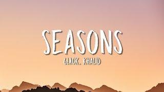 6LACK, Khalid   Seasons (Lyrics)