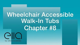 Wheelchair Accessible Walk-In Tubs