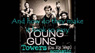 Young Guns - Towers (On My Way) Acoustic [Lyrics] HQ