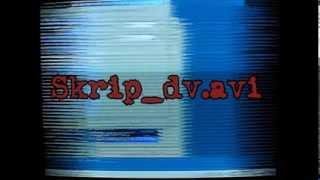 """Смертельный файл """"Skrip_dv.avi"""" [Пугающие мистические истории]"""
