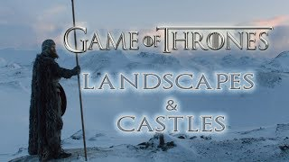 Game of Thrones -  Beautiful World - Landscapes & Castles ((No Spoilers, Seasons 1-8))