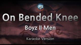 Boyz II Men On Bended Knee (Melody) (Karaoke Version) [ZZang KARAOKE]