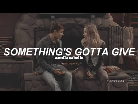 Camila Cabello - Something's Gotta Give (Traducida al español)