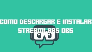 como descargar streamlabs obs para pc - Kênh video giải trí dành cho