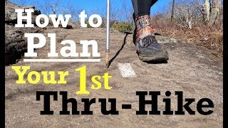 How to Plan Your 1st Thru-Hike