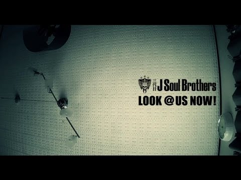 J Soul Brothers - LOOK @ US NOW!