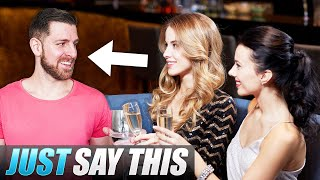 How to Approach Groups of Girls at Bars and Clubs