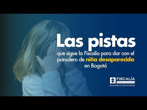 Las pistas que sigue la Fiscalía para dar con el paradero de niña desaparecida en Bogotá