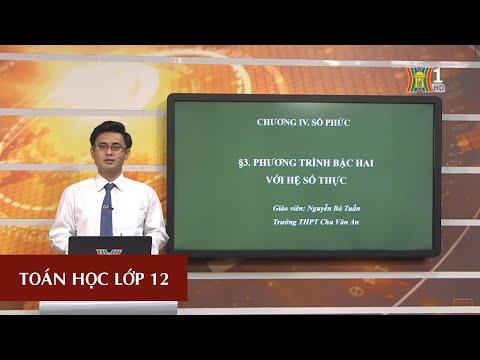 MÔN TOÁN HỌC - LỚP 12 | SỐ PHỨC (TIẾT 3) | 15H15 NGÀY 09.04.2020 (HANOITV)