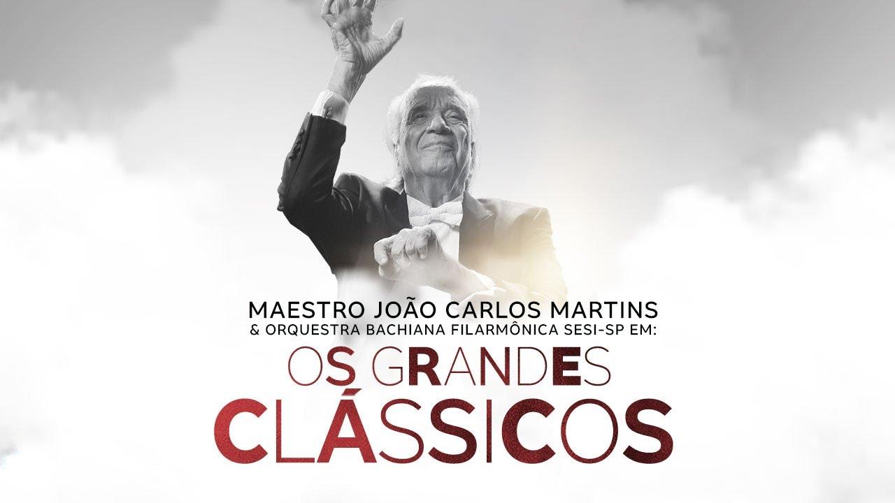 Maestro João Carlos Martins & Orquestra Bachiana Filarmonica Sesi em: Os Grandes Clássicos