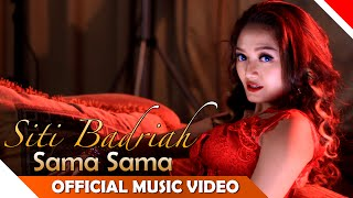Gambar cover Siti Badriah - Sama Sama - Official Music Video - NAGASWARA