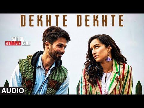 Dekhte Dekhte Lyrics, Batti Gul Meter Chalu, Shahid K Shraddha, Nusrat Saab Rochak Manoj - Atif Aslam Lyrics