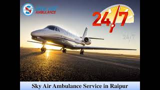 Pick Air Ambulance in Ranchi with Entire Developed Medical System