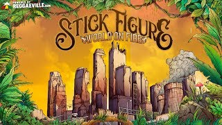 Gambar cover Stick Figure feat. Slightly Stoopid - World on Fire [Official Audio 2018]