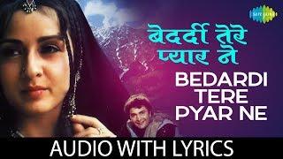 Bedardi Tere Pyar Ne with lyrics | बेदर्दी तेरे