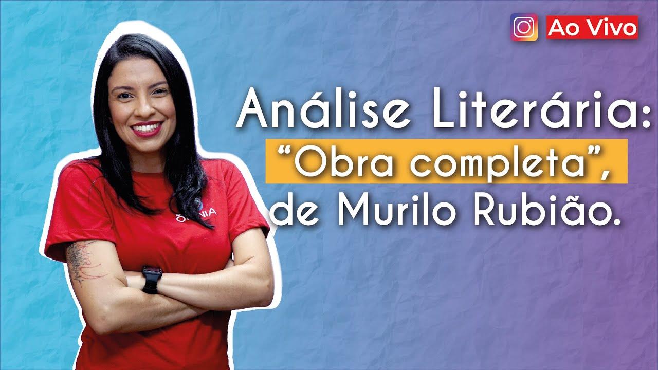"""Análise Literária: """"Obra completa"""", de Murilo Rubião."""