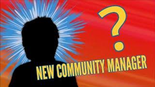 New Community Manager - REVEALED