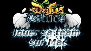 Astuce # Jouer sa team sur Mac # By Tellus