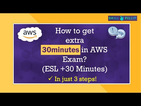 ESL + 30 Minutes | AWS Exam Accommodation | SkillFillip - YouTube
