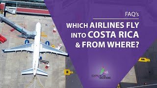 Airlines with flights to Costa Rica & what's it like here now to travel to Costa Rica?