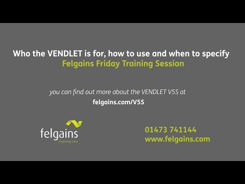 VENDLET V5S – who it's for, how to use and when to specify | Felgains Friday Training Webinar