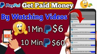 Get Paid PayPal - 1 Min $6, 10 Min $60 Dollars By Watching Videos 🔥 || Withdrawal in 1 Minutes.