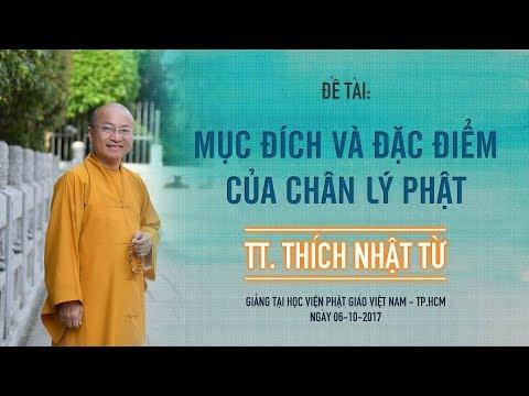 Pháp sư: Mục đích và đặc điểm của chân lý Phật - TT. Thích Nhật Từ