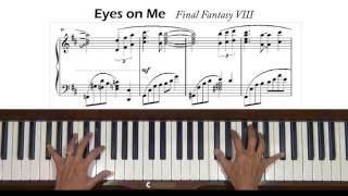 Eyes on Me Final Fantasy VIII Piano Tutorial