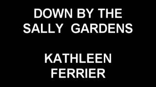 Down By The Sally Gardens - Kathleen Ferrier