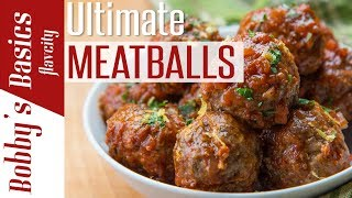 How To Make The Best Italian Meatballs - Bobbys Kitchen Basics