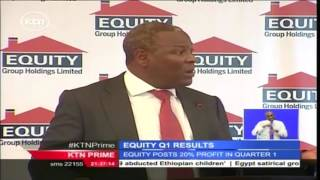 Equity Group posts 20% jump in its after tax profits to 5.1 billion Shillings