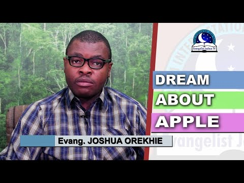 BIBLICAL MEANING OF APPLE IN DREAM - Evangelist Joshua Orekhie