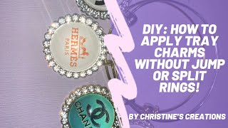 DIY: HOW TO APPLY TRAY CHARMS WITHOUT USING JUMP RINGS | TRAY CHARM BRACELET STARTER KITS | SB TIPS