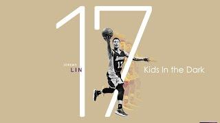 [CKL Mix] Jeremy Lin - Kid's in the Dark HD
