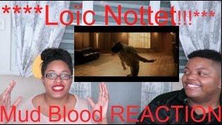 Loïc Nottet   Mud Blood REACTION!!!