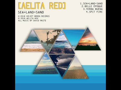 Aelita Red – Sea + Land = Sand: Music