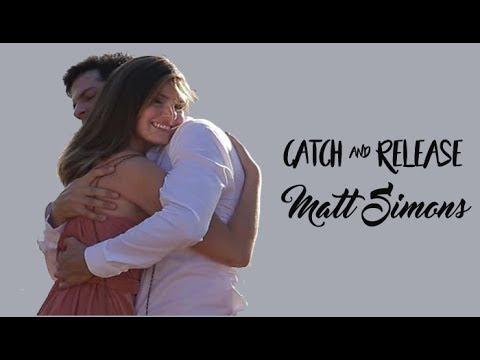 Matt Simons Catch & Release (Tradução) Luíza e Eric Trilha Sonora Pega Pega