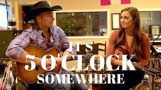 It's 5 O'Clock Somewhere - Alan Jackson & Jimmy Buffett (Austin's Rose cover)