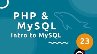 PHP Tutorial (& MySQL) #23 - MySQL Introduction