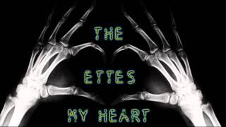 The Ettes - My Heart