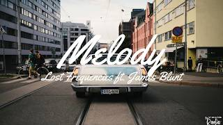Lost Frequencies Ft. James Blunt   Melody (LyricsLyric Video)